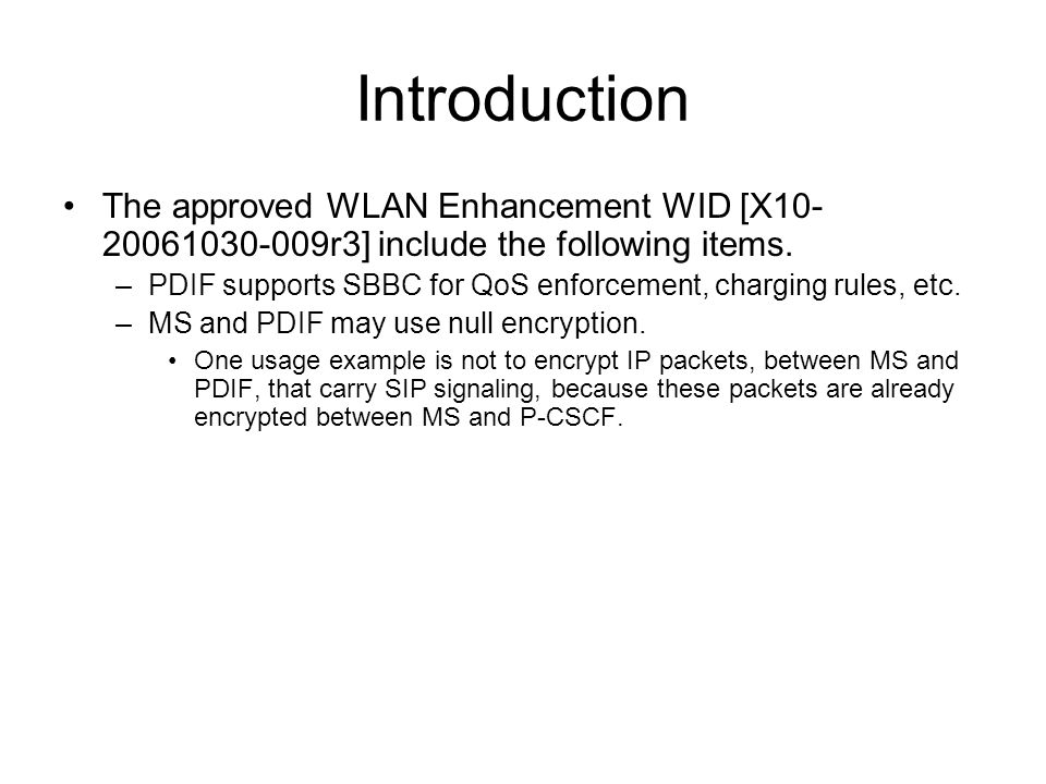 Introduction The approved WLAN Enhancement WID [X10-20061030-009r3] include the following items.